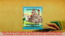 Download  How to Draw Castles and Build Imaginary Kingdoms Drawing a Castle from Start to End Download Full Ebook