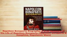 Download  Napoleon Bonaparte Biography A Brief Summary of the Life of Napoleon Bonaparte Napoleon Free Books