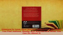 Read  Insecure in Love How Anxious Attachment Can Make You Feel Jealous Needy and Worried and Ebook Free
