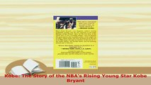 PDF  Kobe The Story of the NBAs Rising Young Star Kobe Bryant Read Online