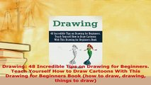 PDF  Drawing 48 Incredible Tips on Drawing for Beginners Teach Yourself How to Draw Cartoons PDF Online