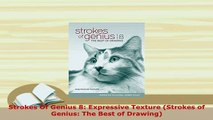 PDF  Strokes Of Genius 8 Expressive Texture Strokes of Genius The Best of Drawing PDF Full Ebook
