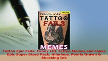 Download  Tattoo Epic Fails Funny LOL Tattoo Memes and Jokes Epic Super Sized Pack Hilarious Read Online