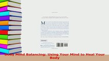 Download  Body Mind Balancing Using Your Mind to Heal Your Body Ebook Online