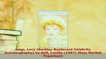 PDF  Love Lucy Berkley Boulevard Celebrity Autobiography by Ball Lucille 1997 Mass Market PDF Book Free