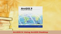 Download  ArcGIS 9 Using ArcGIS Desktop Free Books