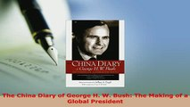 Download  The China Diary of George H W Bush The Making of a Global President Read Online