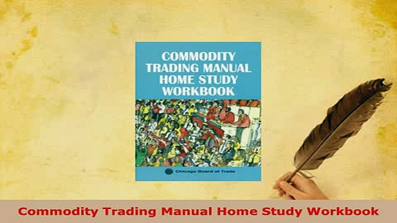 PDF  Commodity Trading Manual Home Study Workbook Download Online