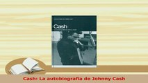 Download  Cash La autobiografía de Johnny Cash Read Online