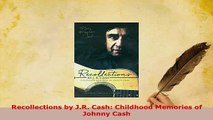 Download  Recollections by JR Cash Childhood Memories of Johnny Cash Ebook