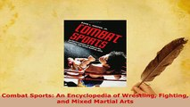 PDF  Combat Sports An Encyclopedia of Wrestling Fighting and Mixed Martial Arts Download Full Ebook
