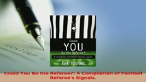 PDF  Could You Be the Referee A Compilation of Football Referees Signals Download Online