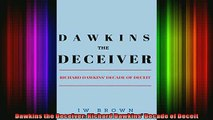 Read  Dawkins the Deceiver Richard Dawkins Decade of Deceit  Full EBook