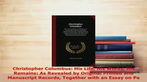 PDF  Christopher Columbus His Life His Works His Remains As Revealed by Original Printed and PDF Book Free