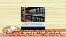 PDF  Christopher Columbus His Life His Works His Remains As Revealed by Original Printed and Ebook