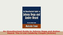 Download  An Unauthorized Guide to Johnny Depp and Amber Heard The AList Celebrity Couple Free Books