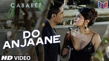 Do Anjaane - Cabaret [2016] Song By Roopkumar Rathod FT. Gulshan Devaiah & Richa Chadha [FULL HD] - (SULEMAN - RECORD)