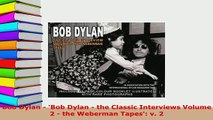 PDF  Bob Dylan  Bob Dylan  the Classic Interviews Volume 2  the Weberman Tapes v 2 PDF Book Free