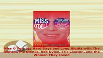 Download  Miss ODell My Hard Days and Long Nights with The BeatlesThe Stones Bob Dylan Eric Ebook