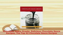 Download  Chocolate Sauce Greats Delicious Chocolate Sauce Recipes The Top 42 Chocolate Sauce Download Online