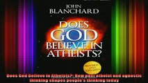 Download  Does God Believe in Atheists How past atheist and agnostic thinking shapes peoples Full EBook Free