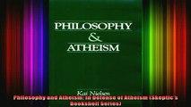 Download  Philosophy and Atheism In Defense of Atheism Skeptics Bookshelf Series Full EBook Free