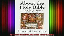 Read  About the Holy Bible The Truth about the Bible  Full EBook