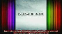 Read  Funerali senza dio Manuale pratico per la celebrazione di funerali nonreligiosi Italian  Full EBook