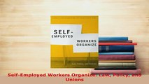 PDF  SelfEmployed Workers Organize Law Policy and Unions PDF Full Ebook