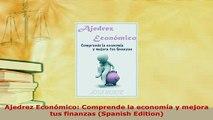 PDF  Ajedrez Económico Comprende la economía y mejora tus finanzas Spanish Edition Download Online