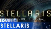 Stellaris -  Tour of the Galaxy  Pre-order Trailer