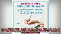 FREE DOWNLOAD  Report Writing Skills Training Course How to Write a Report and Executive Summary and  FREE BOOOK ONLINE