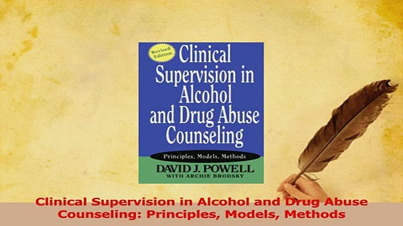 Download  Clinical Supervision in Alcohol and Drug Abuse Counseling Principles Models Methods Ebook Free
