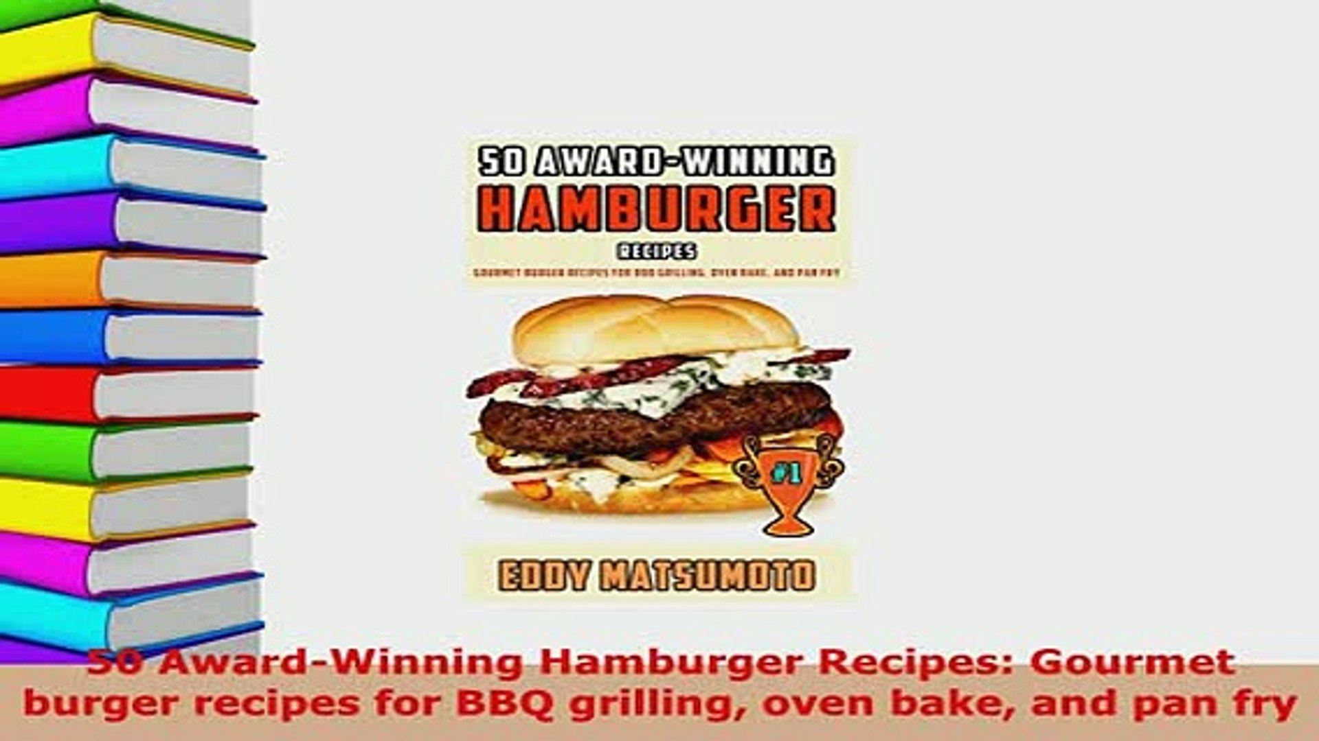 Pdf 50 Awardwinning Hamburger Recipes Gourmet Burger Recipes For Bbq Grilling Oven Bake And Pdf Book Free