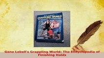 PDF  Gene Lebells Grappling World The Encyclopedia of Finishing Holds Download Full Ebook