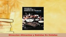 Download  Direccion Alimentos y Bebidas En Hoteles Read Online