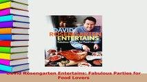PDF  David Rosengarten Entertains Fabulous Parties for Food Lovers Ebook