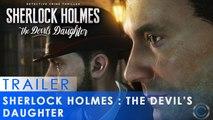 Sherlock Holmes  The Devil's Daughter - Gameplay Trailer