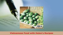 Download  Vietnamese Food with Helens Recipes Free Books