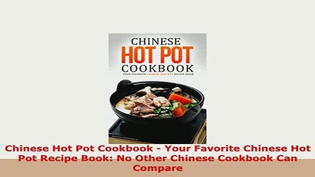 PDF  Chinese Hot Pot Cookbook  Your Favorite Chinese Hot Pot Recipe Book No Other Chinese Free Books