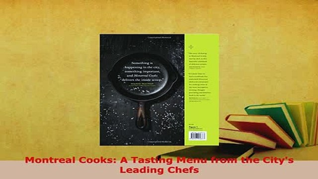 PDF  Montreal Cooks A Tasting Menu from the Citys Leading Chefs Free Books