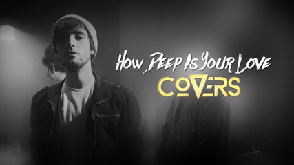 How Deep Is Your Love - Calvin Harris & Disciples - (Cover by Louis Delort) - Covers France
