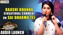 Raashi Khanna Sensational Comments on Sai Dharma Tej - Filmyfocus.com