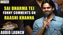Sai Dharma Tej Funny Comments on Raashi Khanna - Filmyfocus.com