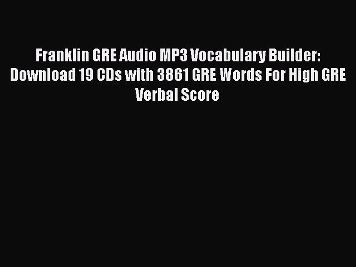 Download Franklin GRE Audio MP3 Vocabulary Builder: Download 19 CDs with  3861 GRE Words For