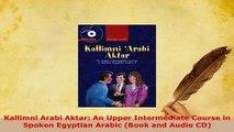 PDF  Kallimni Arabi Aktar An Upper Intermediate Course in Spoken Egyptian Arabic Book and Read Online