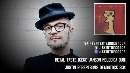 Justin Robertson's Deadstock 33s - Metal Taste (Gerd Janson Melodica Dub)