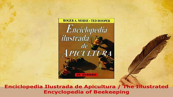PDF  Enciclopedia Ilustrada de Apicultura  The Illustrated Encyclopedia of Beekeeping Read Online