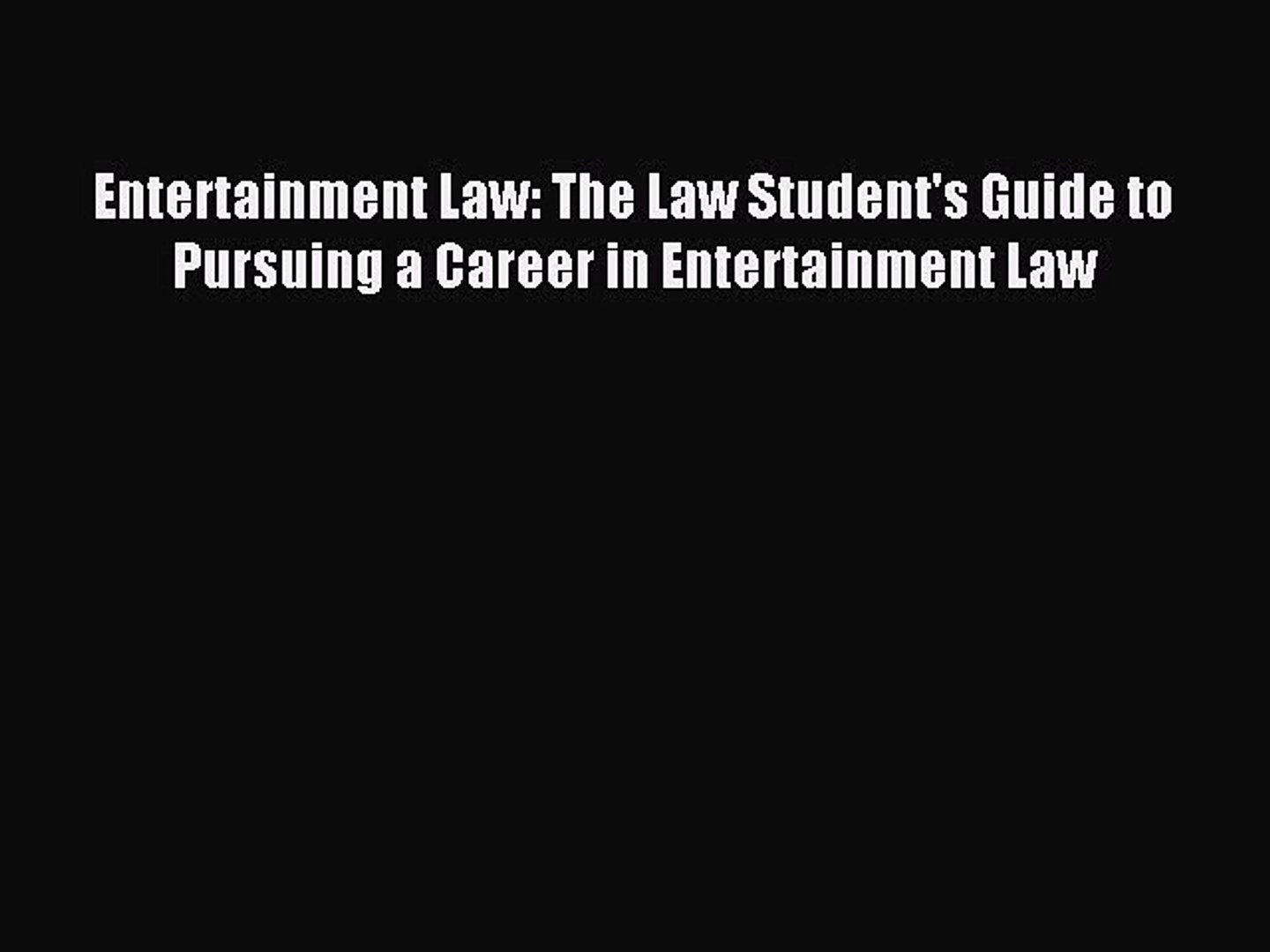 [Download PDF] Entertainment Law: The Law Student's Guide to Pursuing a Career in Entertainment