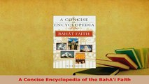 PDF  A Concise Encyclopedia of the BahAi Faith Download Online